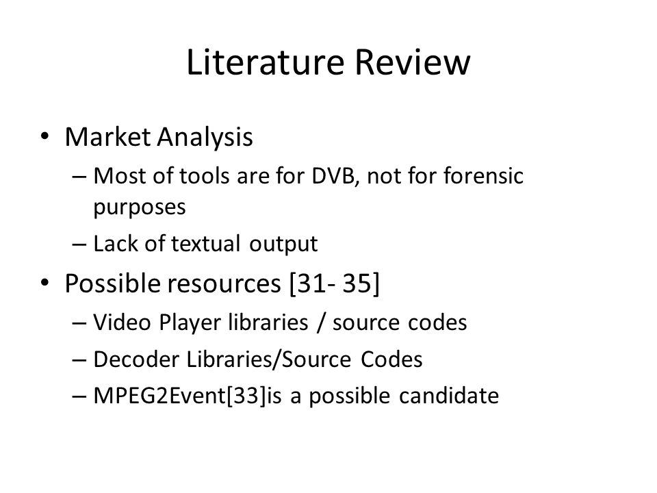 Literature Review Market Analysis Possible resources [31- 35]